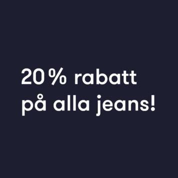 20 % rabatt på alla jeans!